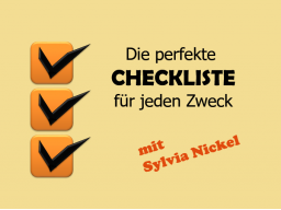 Perfekte Checkliste (c) Sylvia Nickel