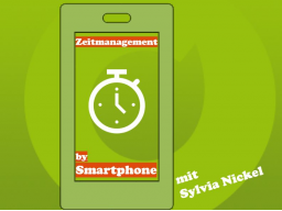 Zeitmanagement by Smartphone © Sylvia Nickel