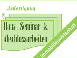Fach- Haus-, Seminar- & Abschlussarbeiten in der Immobilienwirtschaft © Sylvia NiCKEL