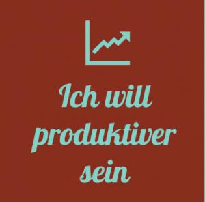 Ich will produktiver sein © Sylvia NiCKEL