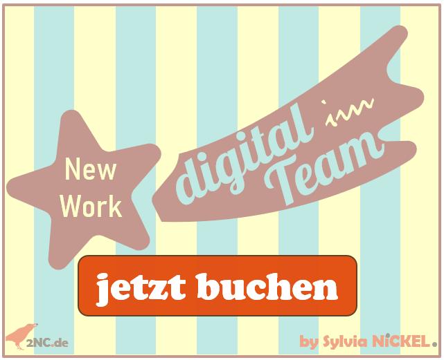Digital im Team | Jetzt Buchen © Sylvia NiCKEL