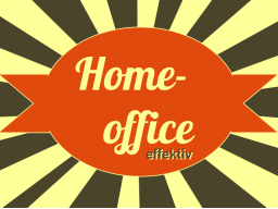 Effektive Im Homeoffice | Info © Sylvia NiCKEL