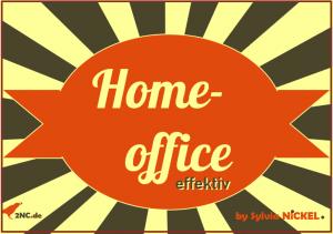 Effektiv im Homeoffice Online-Seminar © Sylvia NiCKEL